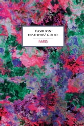 The Fashion Insiders' Guide to Paris ebook by Carole Sabas