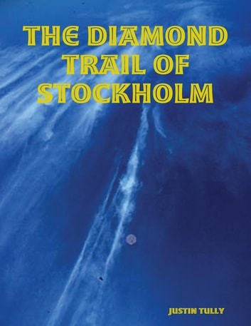 The Diamond Trail of Stockholm ebook by Justin Tully
