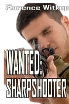 Wanted: Sharpshooter eBook von Florence Witkop
