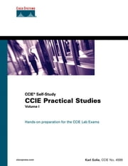 CCIE Practical Studies, Volume I (CCIE Self-Study) ebook by Solie, Karl