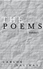 The Poems Volume I ebook by Carlos Salinas