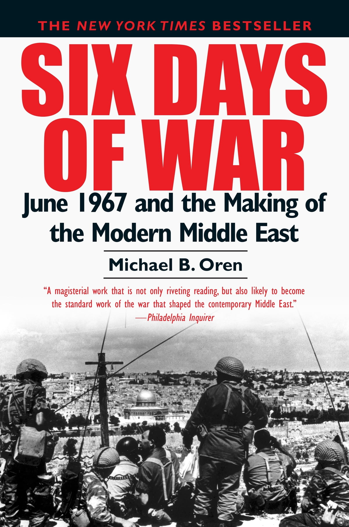 Six Days Of War  June 1967 And The Making Of The Modern Middle East Ebook