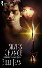 Silver's Chance ebook by Billi Jean
