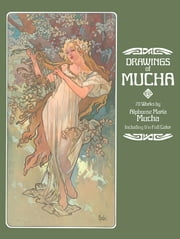 Drawings of Mucha ebook by Alphonse Mucha