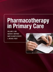 Pharmacotherapy in Primary Care ebook by Mary Elizabeth O'Keefe,L. Michael Posey,William Linn,Marion Wofford