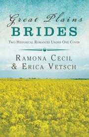 Great Plains Brides - Two Historical Romances ebook by Ramona K. Cecil,Erica Vetsch