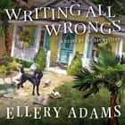 Writing All Wrongs audiobook by Ellery Adams