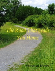 The Road That Leads You Home ebook by Vanessa Bryan
