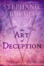 The Art of Deception ebook by Stephanie Burgis