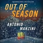 Out of Season - A Novel audiobook by Antonio Manzini