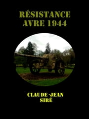 Résistance - Avre 1944 ebook by Claude-Jean Siré