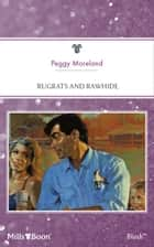 Rugrats And Rawhide ebook by Peggy Moreland