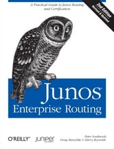 Junos Enterprise Routing - A Practical Guide to Junos Routing and Certification ebook by Peter Southwick,Doug Marschke,Harry Reynolds