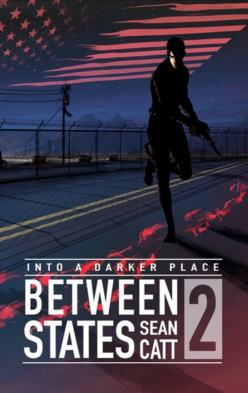 Between States 2 (Into a Darker Place) ebook by Sean Catt