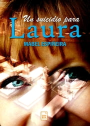 Un suicidio para Laura ebook by Mabel Espiñeira