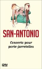 Concerto pour porte-jarretelles ebook by SAN-ANTONIO