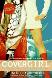 Covergirl - Confessions of a Flawed Hedonist ebook by Maura Moynihan