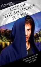 Out of the Shadows ebook by K.C. Wells