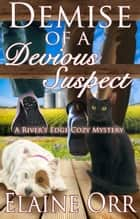 Demise of a Devious Suspect ebook by Elaine Orr