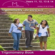 Trigonometry '...the way to do it' ebook by R.M. O'Toole B.A., M.C., M.S.A., C.I.E.A.