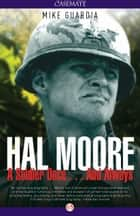 Hal Moore ebook by Mike Guardia