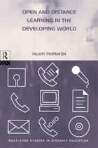 Open and Distance Learning in the Developing World ebook by Hilary Perraton