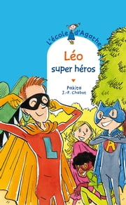 Léo super héros ebook by Jean-Philippe Chabot, Pakita
