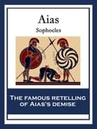 Aias - With linked Table of Contents ebook by Sophocles