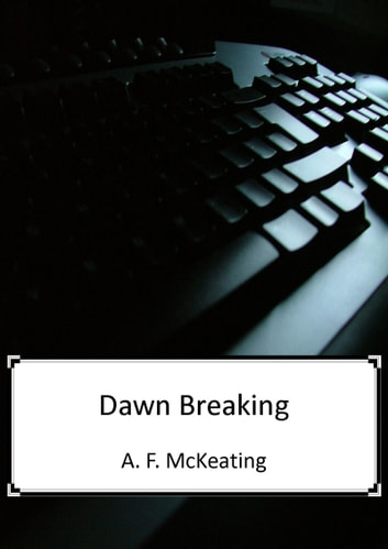 Dawn Breaking ebook by A. F. McKeating