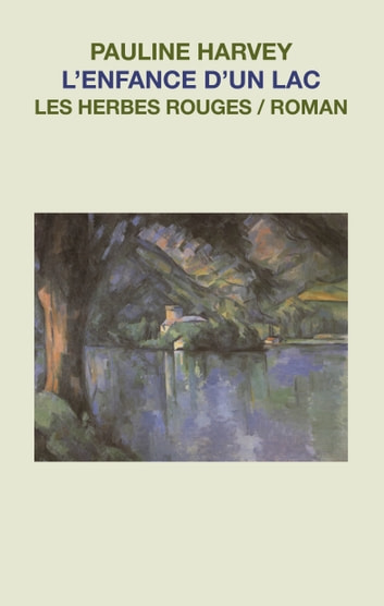 L'enfance d'un lac ebook by Pauline Harvey