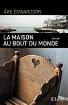 La maison au bout du monde ebook by Åke Edwardson