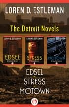 The Detroit Novels ebook by Loren D. Estleman