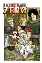 Fairy Tail Zero - Volume 1 ebook by Hiro Mashima