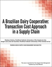 A Brazilian Dairy Cooperative - Transaction Cost Approach in a Supply Chain ebook by Chuck Munson