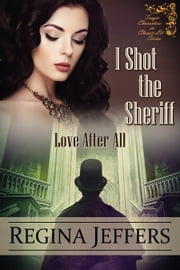 I Shot the Sheriff ebook by Regina Jeffers