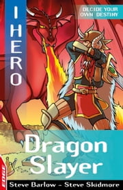 Dragon Slayer - EDGE ebook by Steve Barlow,Steve Skidmore,Sonia Leong