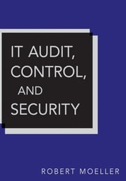 IT Audit, Control, and Security ebook by Robert R. Moeller