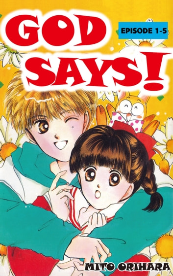 GOD SAYS! - Episode 1-5 ebook by Mito Orihara