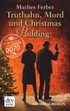 Null-Null-Siebzig, Truthahn, Mord und Christmas Pudding - Kriminalroman ebook by Marlies Ferber