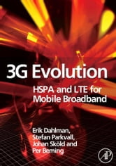 3G Evolution: HSPA and LTE for Mobile Broadband ebook by Dahlman, Erik