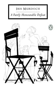 A Fairly Honourable Defeat ebook by Iris Murdoch, Peter Reed
