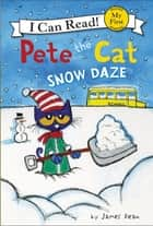 Pete the Cat: Snow Daze ebook by James Dean, James Dean