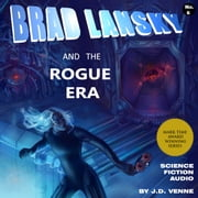 Brad Lansky and the Rogue Era audiobook by J.D. Venne