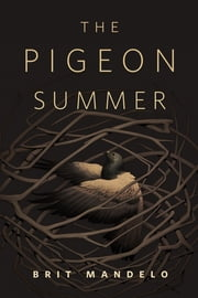 The Pigeon Summer - A Tor.Com Original ebook by Brit Mandelo
