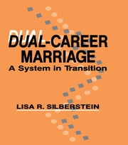 Dual-career Marriage - A System in Transition ebook by Lisa R. Silberstein