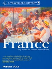 A Traveller&Amp;Apos;S History Of France ebook by Robert Cole