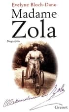 Madame Zola ebook by Evelyne Bloch-Dano