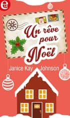 Un rêve pour Noël ebook by Janice Kay Johnson