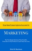 How Real Estate Agents Succeed In…Marketing