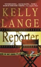 The Reporter ebook by Kelly Lange